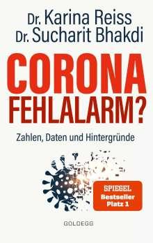 Sucharit Bhakdi: Corona Fehlalarm? Zahlen, Daten und Hintergründe. Zwischen Panikmache und Wissenschaft: welche Maßnahmen sind im Kampf gegen Virus und COVID-19 sinnvoll?, Buch