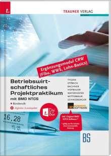 Günter Tyszak: Betriebswirtschaftliches Projektpraktikum für Büroberufe mit BMD NTCS (CRW-Module: Fibu, WWS-Basics, Lohn-Basics) + digitales Zusatzpaket, Buch