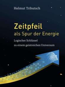Helmut Tributsch: Zeitpfeil als Spur der Energie, Buch