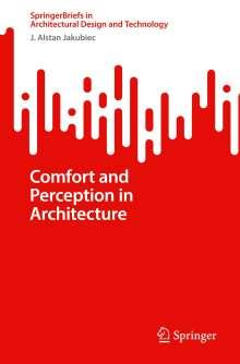 J. Alstan Jakubiec: Comfort and Perception in Architecture, Buch