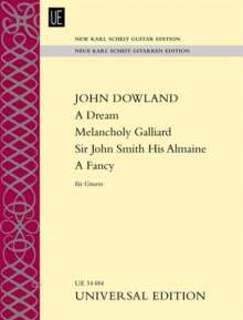 John Dowland: A Dream – Melancholy Galliard – Sir John Smith His Almaine – A Fancy für Gitarre, Noten