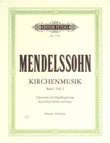 Felix Mendelssohn Bartholdy: Kirchenmusik, Band 1: Chorwerke mit Orgelbegleitung, Noten