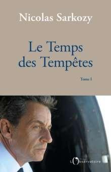 Nicolas Sarkozy: Le Temps des Tempêtes, Buch